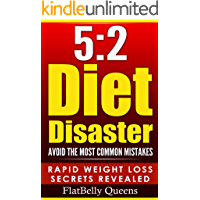 5:2: 5:2 Diet Disaster: Avoid The Most Common Mistakes - Includes Secrets for RAPID WEIGHT LOSS with the Low Carb 5:2…