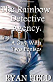 The Rainbow Detective Agency: A Guy With Two Penises: Book 3