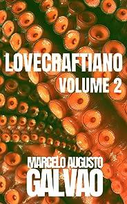 Lovecraftiano: Volume 2