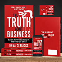 The TRUTH About Business: What The Top 1% DOESN'T Want You To Know...[Either Play The Game Or Get Played!] (Dream 100™ Collection) (English Edition)