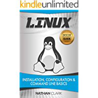 Linux: Installation, Configuration and Command Line Basics (English Edition)