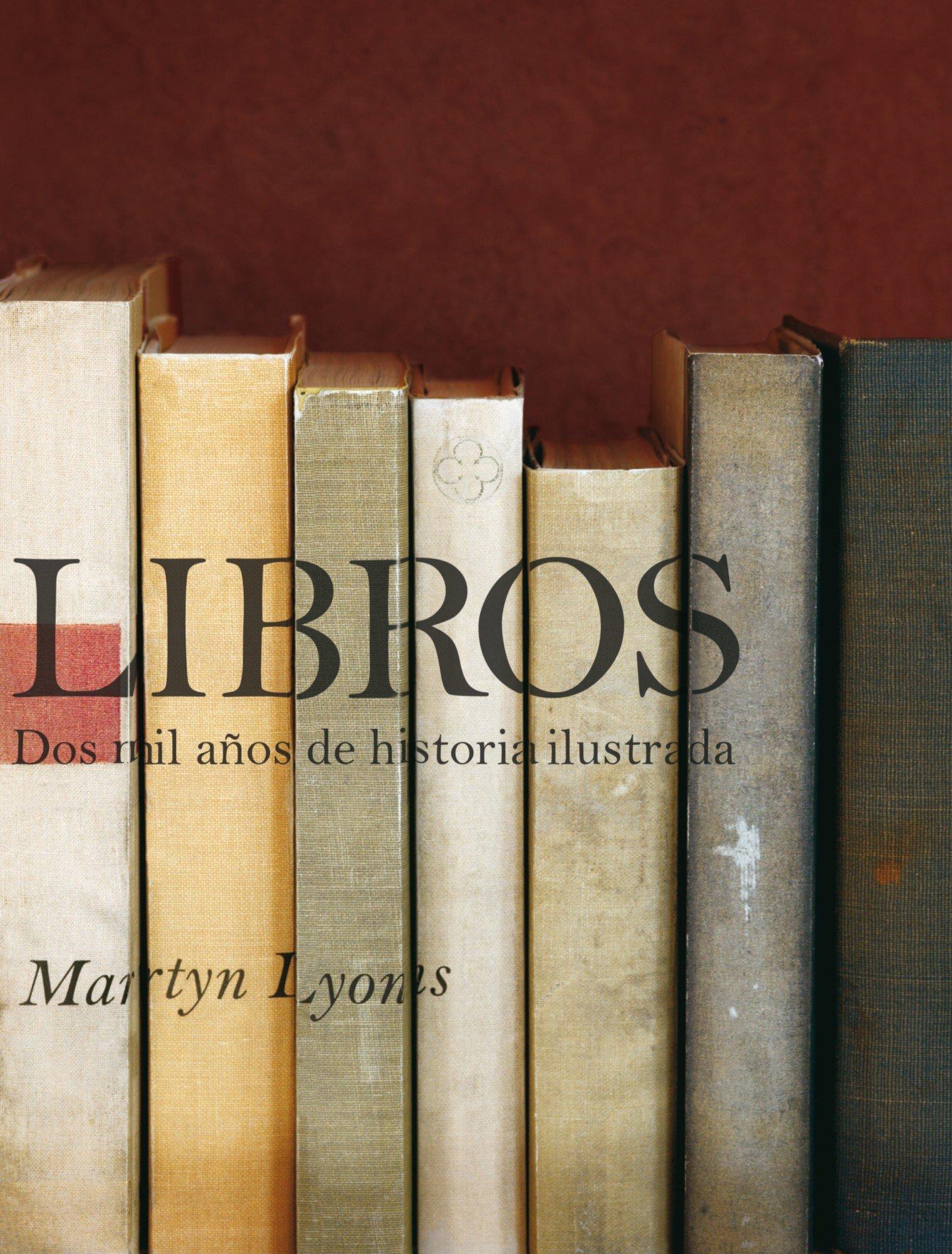 Libros. Dos mil años de historia ilustrada (General) Tapa dura – 18 oct 2011 AA. VV. Lunwerg Editores 8497857364 1878565