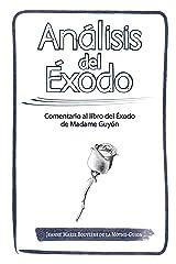 Análisis del ÉXODO: Comentario al libro del Éxodo de Madame Guyón (Spanish Edition) Kindle Edition
