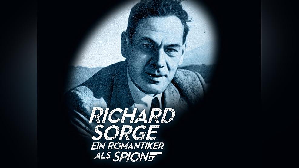 Richard Sorge - Ein Romantiker als Spion