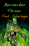 Berserker Throne (Saberhagen's Berserker Series Book 7)