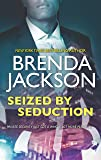 Seized by Seduction: A Compelling Tale of Romance, Love and Intrigue (The Protectors)
