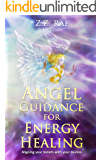 Angel Guidance for Energy Healing: Aligning your Beliefs with Your Desires