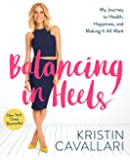 Balancing in Heels: My Journey to Health, Happiness, and Making it all Work