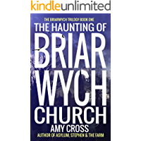 The Haunting of Briarwych Church (The Briarwych Trilogy Book 1)