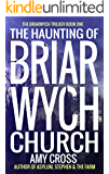 The Haunting of Briarwych Church (The Briarwych Trilogy Book 1) (English Edition)