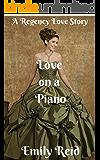 Romance: Regency Historical Romance:   Love on a Piano  (Short stories historical romance, Victorian, Romance) ((regency romance free kindle books,clean ... romance historical, romance) Book 1)