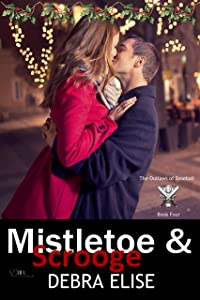 Mistletoe & Scrooge (The Outlaws of Baseball Book 4)