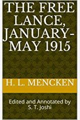 The Free Lance, January-May 1915: Edited and Annotated by S. T. Joshi (Collected Essays and Journalism of H. L. Mencken Book 34) Kindle Edition