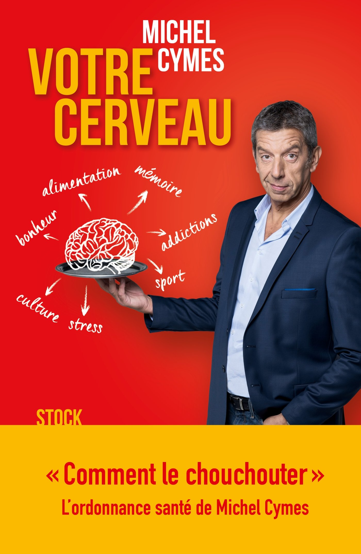 Votre cerveau - Michel Cymes & Patrice Romedenne