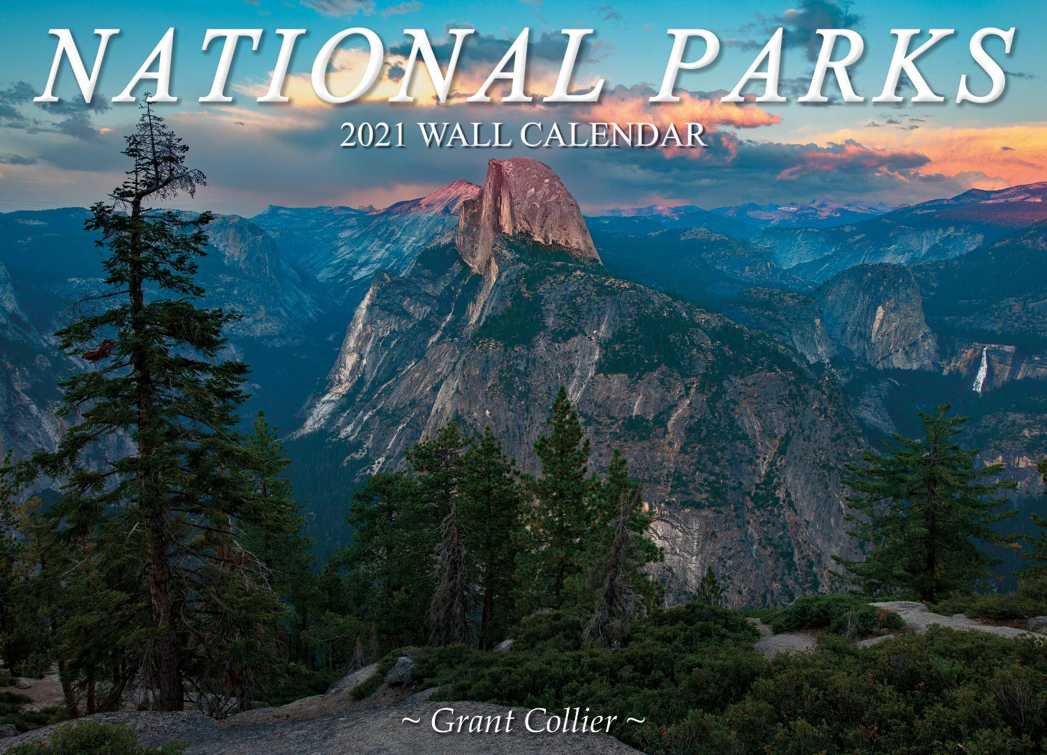 National Parks 2021 Wall Calendar (featuring Yosemite, Arches
