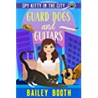 Guard Dogs and Guitars (Spy Kitty in the City)