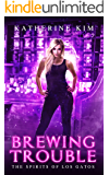 Brewing Trouble (Spirits of Los Gatos Book 4)