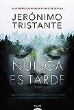 Nunca es tarde (Algaida Literaria - Premio Ateneo De Sevilla)