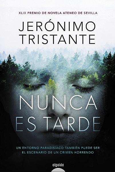 Nunca es tarde (ALGAIDA LITERARIA - PREMIO ATENEO DE SEVILLA) eBook: Tristante, Jerónimo: Amazon.es: Tienda Kindle