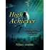 High Achiever: The Shocking True Story of One Addict's Double Life