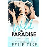 Wild In Paradise (Paradise Series Book 2)