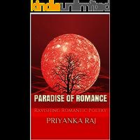 PARADISE OF ROMANCE: Ravishing Romantic Poetry (Valentine Day's volume Book 1)