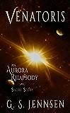 Venatoris: An Aurora Rhapsody Short Story (Aurora Rhapsody Short Stories Book 3)