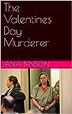 The Valentines Day Murderer