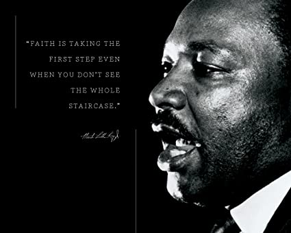 Martin Luther King Jr Photo Picture Poster Framed Quote Faith is Taking The  First Step Famous Inspirational Motivational Quotes (8x10 Unframed Photo)