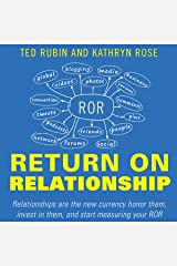 Return on Relationship: Relationships Are the New Currency: Honor Them, Invest in Them, and Start Measuring Your ROR Audible Audiobook