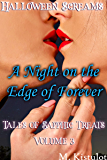 A Night on the Edge of Forever: Halloween Screams: Tales of Sapphic Treats Volume 3