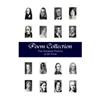 Poem Collection - 1000+ Greatest Poems of All Time (Illustrated)