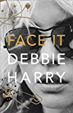 Face It: A Memoir (English Edition)