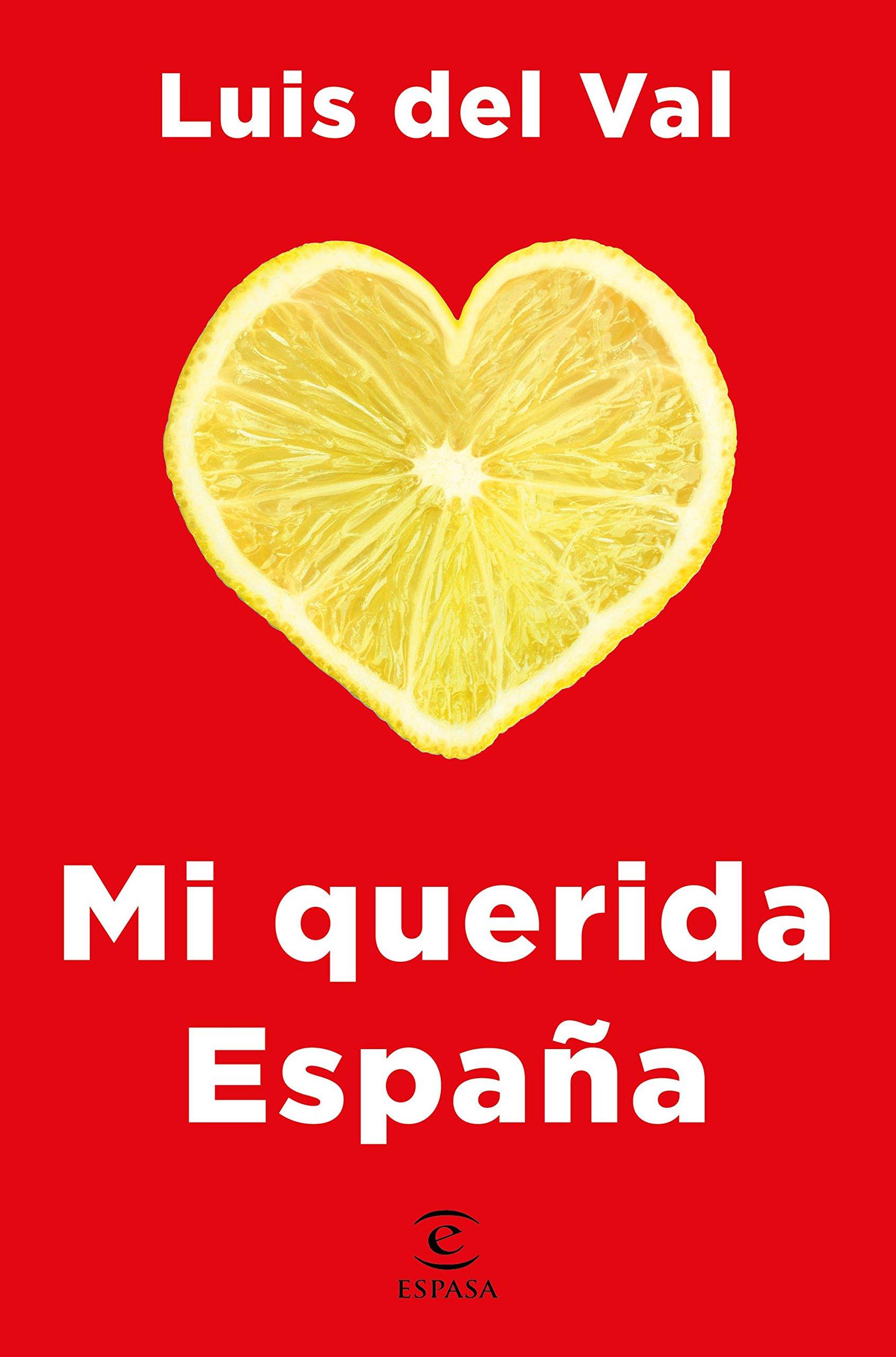 Mi querida España (Fuera de colección): Amazon.es: Val, Luis del ...