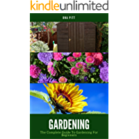 Gardening: The Complete Guide To Gardening For Beginners (English Edition)