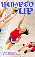 Bumped Up (The Volleyball Series Book 1) (English
