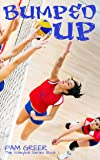 Bumped Up (The Volleyball Series Book 1) (English Edition)