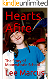 Hearts Afire: The Story of Moonwhistle School
