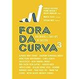 Fora da curva 3: Unicórnios e start-ups de sucesso (Portuguese Edition)