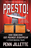 Presto!: How I Made Over 100 Pounds Disappear and Other Magical Tales (English Edition)