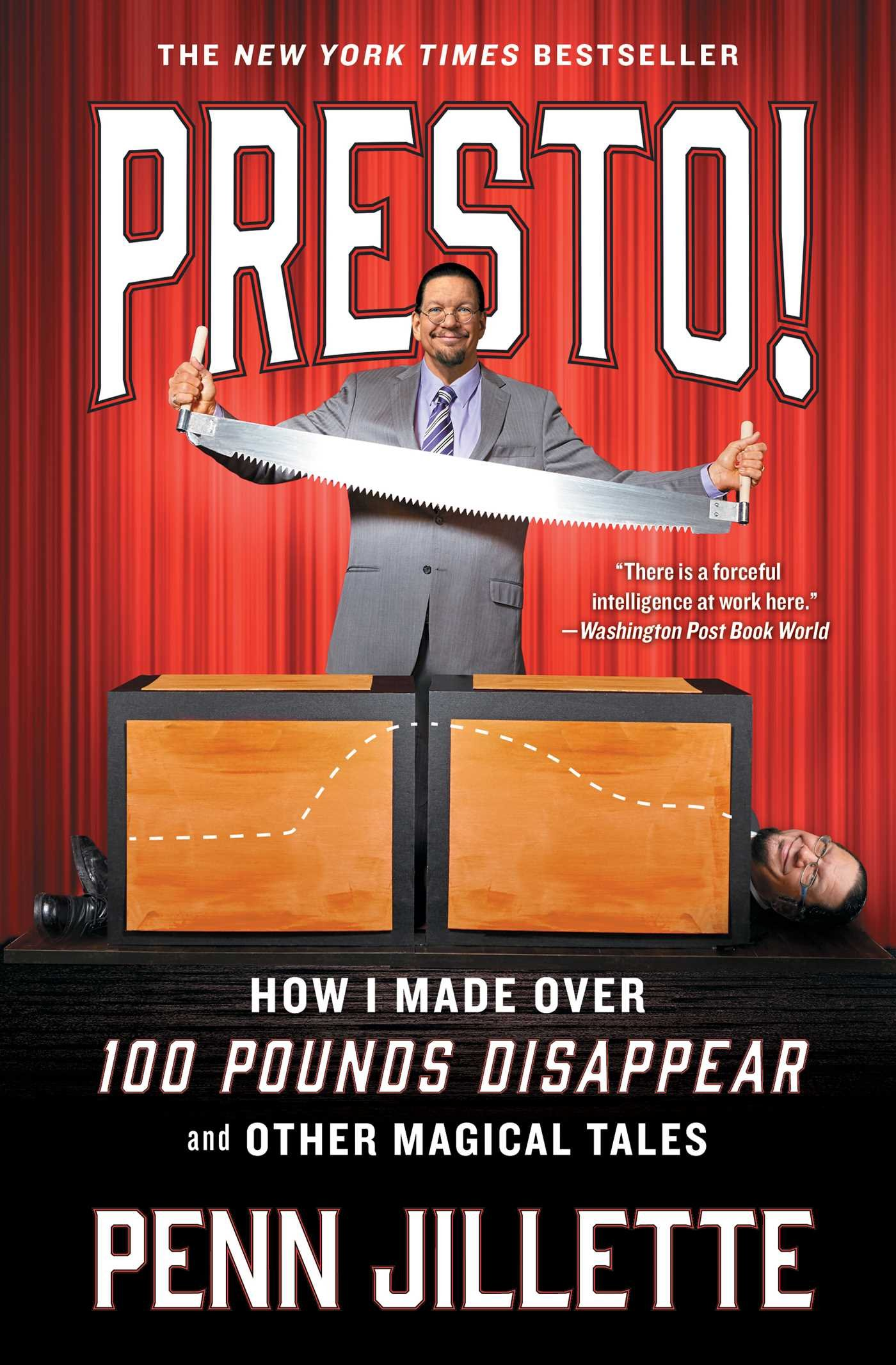 Presto!: How I Made Over 100 Pounds Disappear and Other Magical