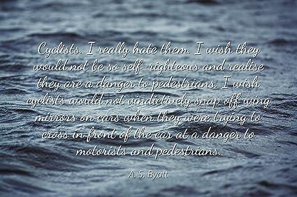 Amazon.com: A. S. Byatt - Famous Quotes Laminated POSTER ...
