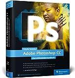 Adobe Photoshop CC: Das umfassende Handbuch
