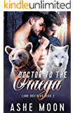 Doctor to the Omega (Luna Brothers Book 2)