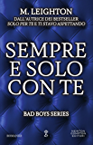 Sempre e solo con te (Bad Boys Series Vol. 4)