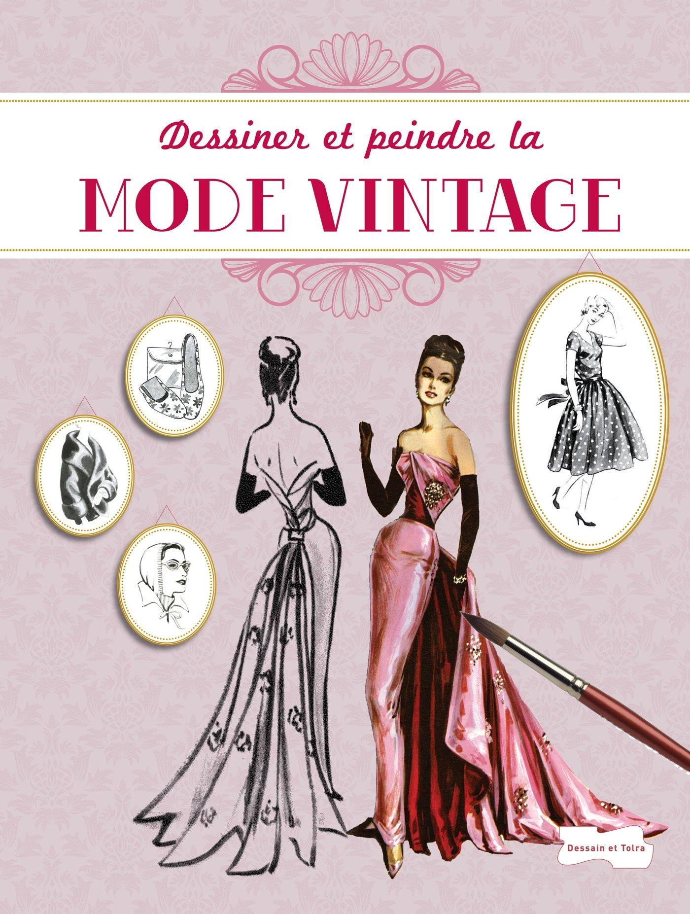 Amazon Fr Dessiner Et Peindre La Mode Vintage Collectif Livres