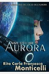 Nave stellare Aurora (Italian Edition) Kindle Edition