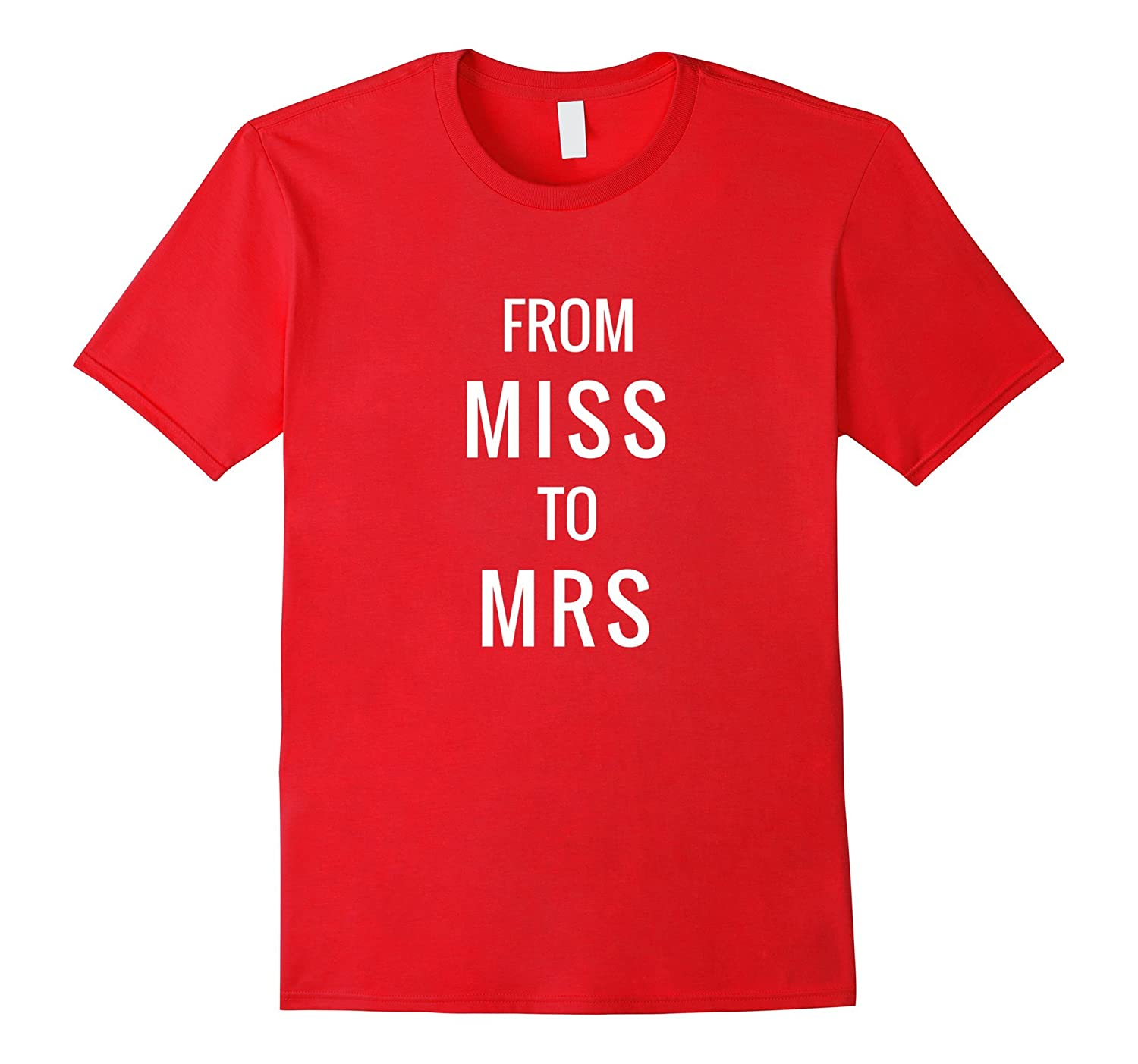 From Miss to Mrs t shirt in White Font Bridal  Wedding-CD