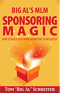 Amazon magnetic sponsoring how to attract endless new leads big als mlm sponsoring magic how to build a network marketing team quickly fandeluxe Images