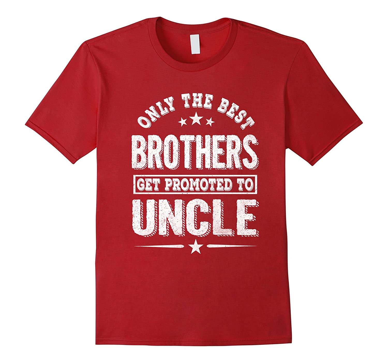 Only the best Brothers get promoted to Uncle shirt-CD